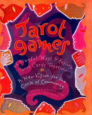 Tarot Games 45 Playful Ways to Explore Tarot Cards Together  1994 9780062509642 Front Cover