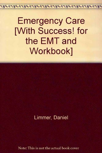 Emergency Care and Workbook and SUCCESS! for the EMT-Basic and Resource Central EMS Access Card and Student Access Code Package   2012 9780132860642 Front Cover