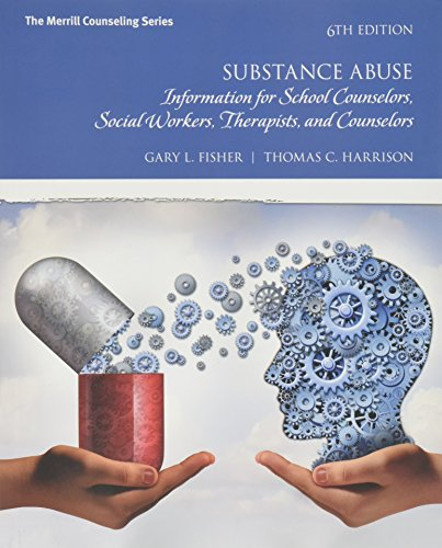 Substance Abuse: Information for School Counselors, Social Workers, Therapists, and Counselors  2017 9780134387642 Front Cover