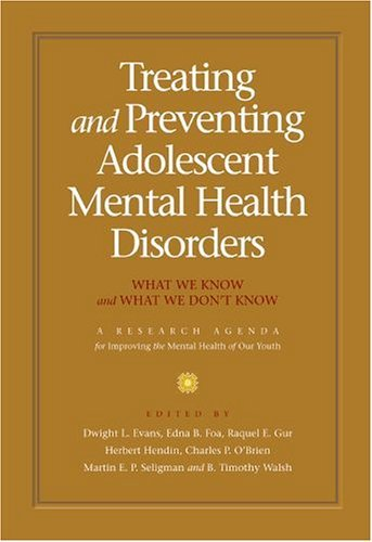 Treating and Preventing Adolescent Mental Health Disorders What We Know and What We Don't Know  2005 edition cover