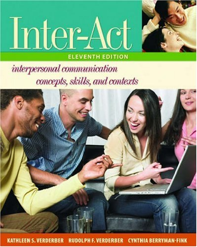 Inter-Act Interpersonal Communication Concepts, Skills, and Contexts 11th 2007 (Revised) edition cover
