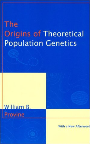 Origins of Theoretical Population Genetics With a New Afterword 2nd 2001 edition cover