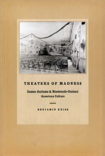 Theaters of Madness Insane Asylums and Nineteenth-Century American Culture  2008 edition cover