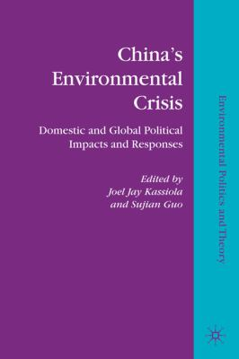 China's Environmental Crisis Domestic and Global Political Impacts and Responses  2010 9780230106642 Front Cover
