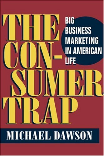 Consumer Trap Big Business Marketing in American Life  2005 edition cover
