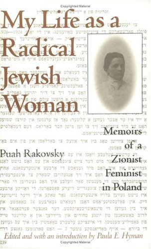 My Life as a Radical Jewish Woman Memoirs of a Zionist Feminist in Poland 2nd 2003 (Annotated) edition cover
