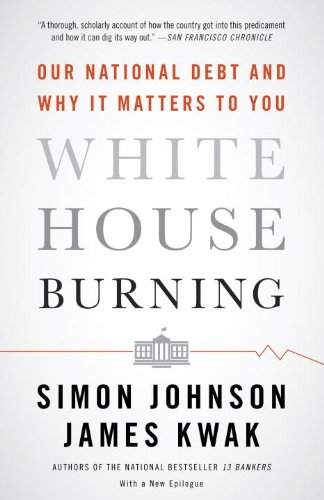 White House Burning Our National Debt and Why It Matters to You N/A edition cover