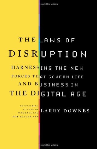 Laws of Disruption Harnessing the New Forces That Govern Life and Business in the Digital Age  2009 edition cover