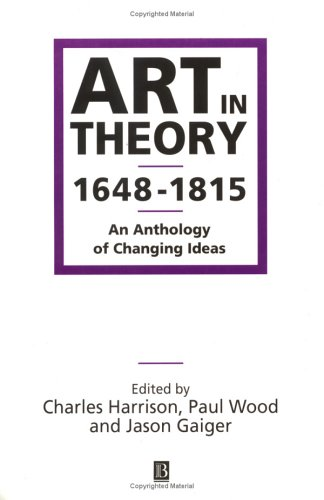 Art in Theory, 1648-1815 An Anthology of Changing Ideas  2000 edition cover