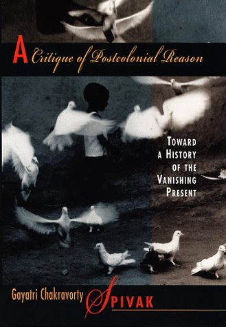 Critique of Postcolonial Reason Toward a History of the Vanishing Present  1999 edition cover