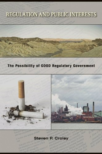 Regulation and Public Interests The Possibility of Good Regulatory Government  2008 edition cover