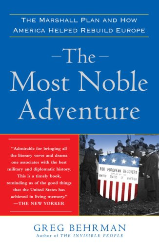 Most Noble Adventure The Marshall Plan and How America Helped Rebuild Europe  2008 edition cover