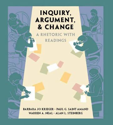 Inquiry, Argument, and Change A Rhetoric with Readings  2010 (Revised) edition cover