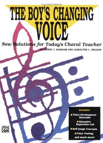Boy's Changing Voice New Solutions for Today's Choral Teacher  1991 edition cover