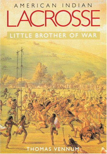 American Indian Lacrosse Little Brother of War  2008 edition cover