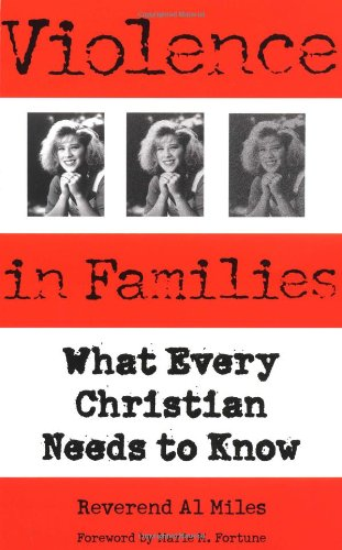 Violence in Families What Every Christian Needs to Know  2002 edition cover