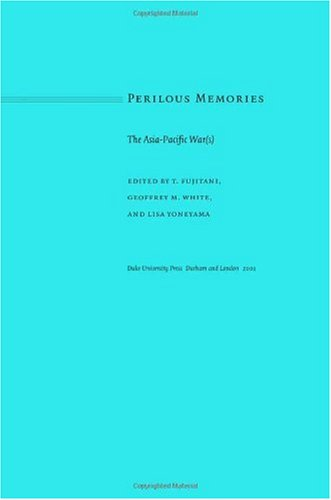 Perilous Memories The Asia-Pacific War(s)  2001 edition cover