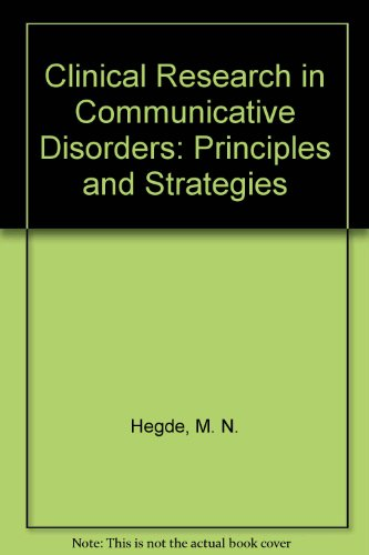 Clinical Research in Communicative Disorders Principles and Strategies 3rd 2003 edition cover