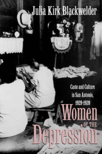 Women of the Depression Caste of Culture in San Antonio, 1929-1939 Reprint  edition cover