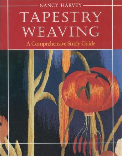 Tapestry Weaving : A Comprehensive Study Guide N/A edition cover
