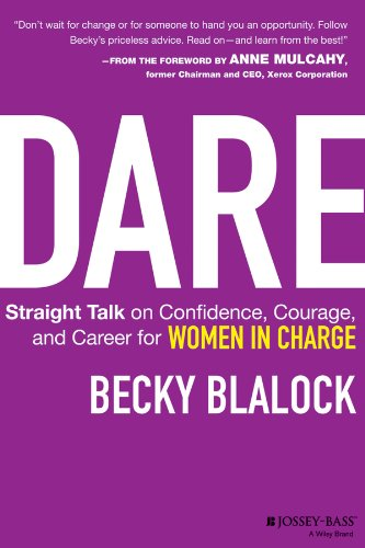 Dare Straight Talk on Confidence, Courage, and Career for Women in Charge  2013 edition cover