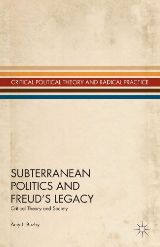 Subterranean Politics and Freud's Legacy Critical Theory and Society  2013 edition cover