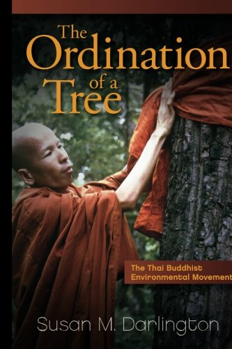 Ordination of a Tree The Thai Buddhist Environmental Movement  2012 edition cover