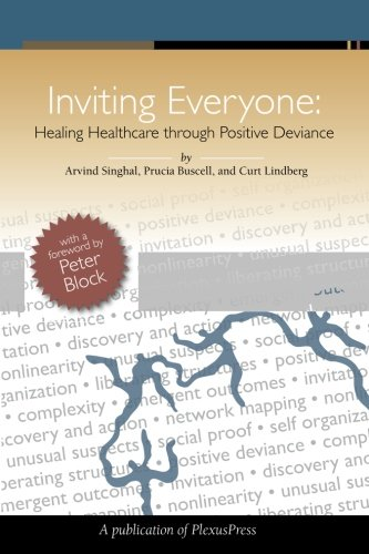 Inviting Everyone Healing Healthcare Through Positive Deviance N/A edition cover