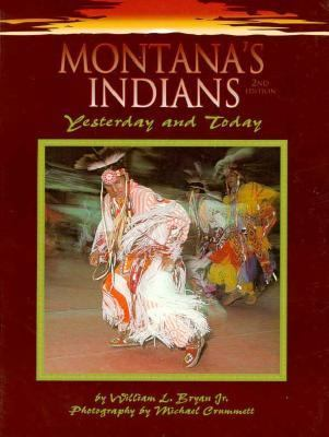 Montana's Indians : Yesterday and Today 2nd 1996 9781560370642 Front Cover