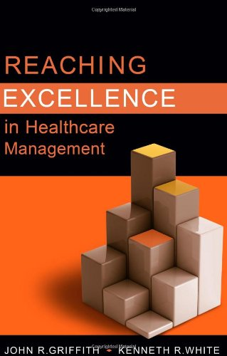 Reaching Excellence in Healthcare Management   2011 9781567933642 Front Cover