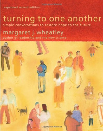 Turning to One Another Simple Conversations to Restore Hope to the Future 2nd 2009 (Expanded) edition cover