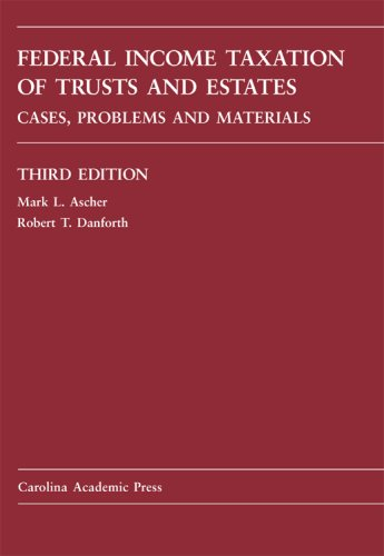 Federal Income Taxation of Trusts and Estates Cases, Problems, and Materials 3rd 2008 edition cover