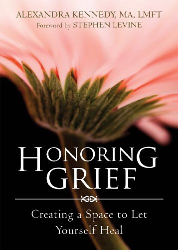 Honoring Grief Creating a Space to Let Yourself Heal  2015 edition cover