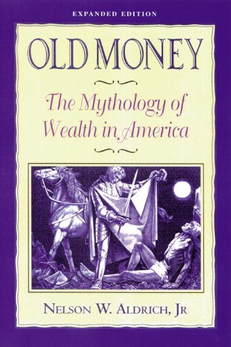 Old Money The Mythology of Wealth in America 2nd 1997 (Expanded) edition cover