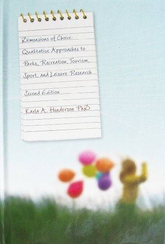 Dimensions of Choice: Qualitative Approachs to Parks, Recreation, Tourism, Sport, and Leisure Research 2nd 2006 edition cover