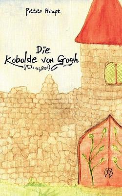 Die Kobolde von Gogh Flucht aus Gogh N/A 9783837045642 Front Cover