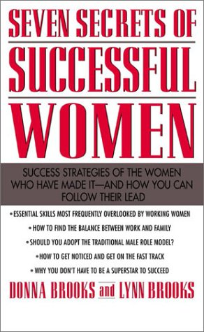 Seven Secrets of Successful Women: Success Strategies of the Women Who Have Made It - and How You Can Follow Their Lead   1999 9780071342643 Front Cover