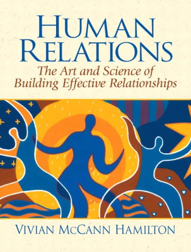 Human Relations The Art and Science of Building Effective Relationships  2007 edition cover