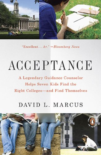 Acceptance A Legendary Guidance Counselor Helps Seven Kids Find the Right Colleges--And Find Themselves N/A edition cover