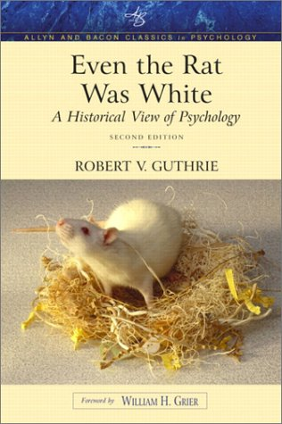 Even the Rat Was White A Historical View of Psychology 2nd 2004 (Revised) edition cover