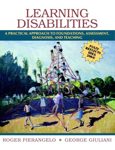 Learning Disabilities A Practical Approach to Foundations, Assessment, Diagnosis, and Teaching  2006 edition cover