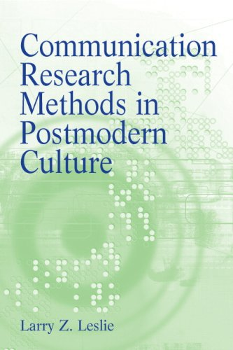 Communication Research Methods in Postmodern Culture   2010 edition cover