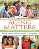 Aging Matters An Introduction to Social Gerontology  2015 9780205727643 Front Cover