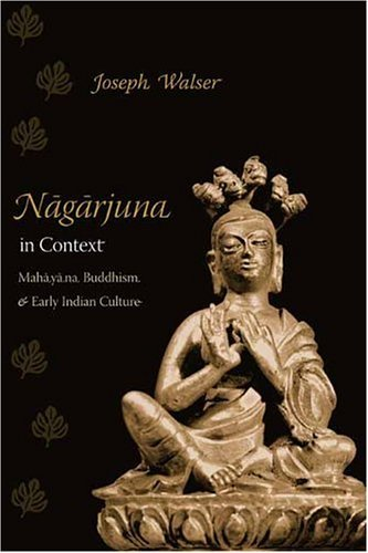 Nagarjuna in Context Mahayana Buddhism and Early Indian Culture  2004 9780231131643 Front Cover