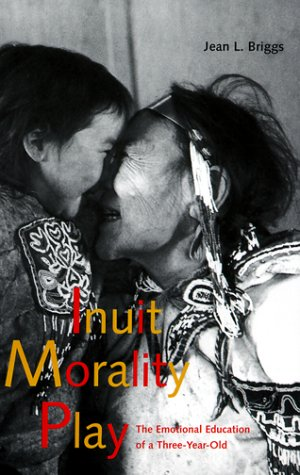 Inuit Morality Play The Emotional Education of a Three-Year-Old  1999 edition cover