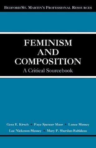 Feminism and Composition A Critical Sourcebook  2003 9780312407643 Front Cover