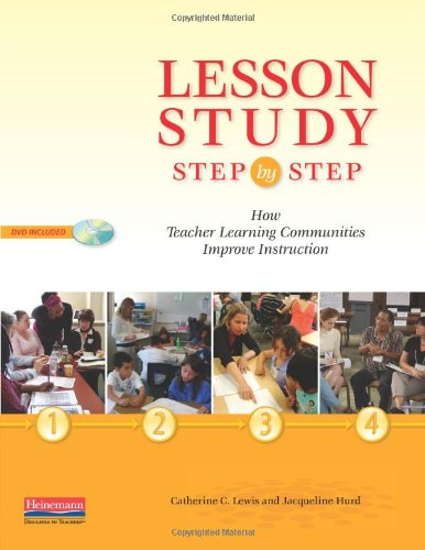 Lesson Study Step by Step How Teacher Learning Communities Improve Instruction  2011 edition cover