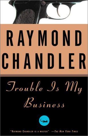 Trouble Is My Business  N/A edition cover