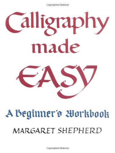 Calligraphy Made Easy A Beginner's Workbook  1981 (Workbook) edition cover