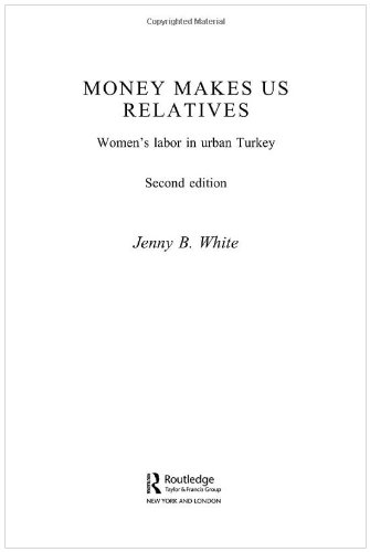 Money Makes Us Relatives Women's Labor in Urban Turkey 2nd 2004 (Revised) edition cover